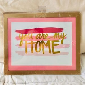 You are my home framed wall art, gold and pink